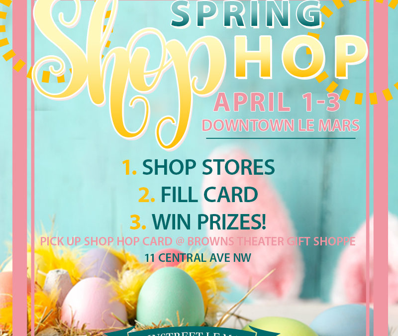 Spring Shop Hop In Le Mars
